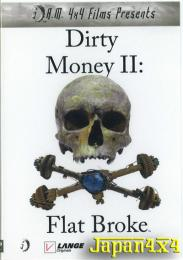 DIRTY MONEY 2: FLAT BROKE